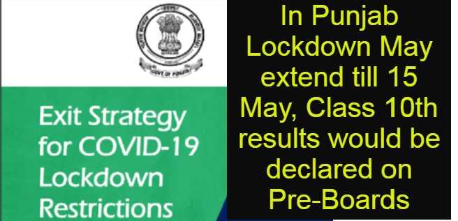 Pb Lockdown May exceed to 15 May, Class 10th result to be declared on Pre-Boards