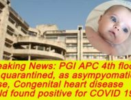 BREAKING: Congenital Heart Disease, asymptomatic, 6M old child Found Positive for COVID in PGI APC before surgery
